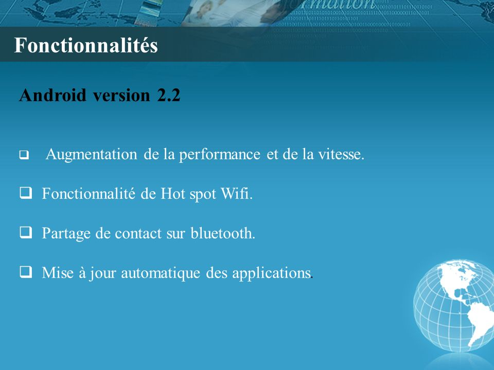 Fonctionnalités Android version 2.2 Fonctionnalité de Hot spot Wifi.