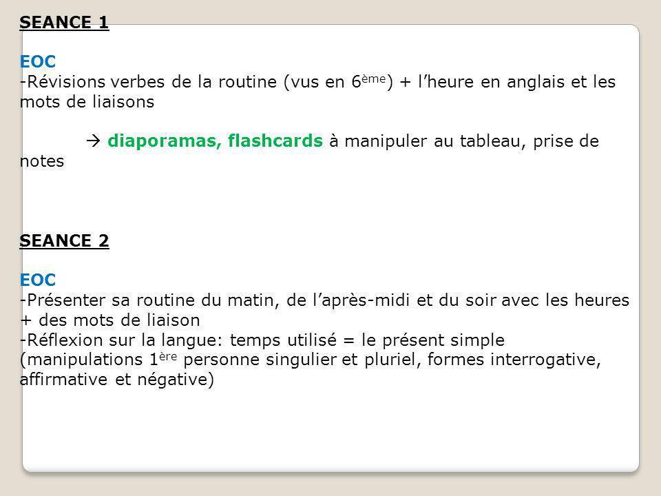 SEANCE 1 EOC. -Révisions verbes de la routine (vus en 6ème) + l'heure en anglais et les mots de liaisons.