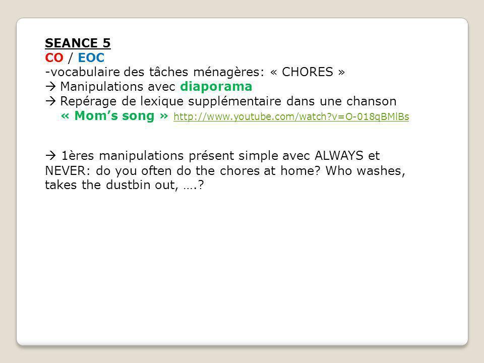 SEANCE 5 CO / EOC. -vocabulaire des tâches ménagères: « CHORES » Manipulations avec diaporama.