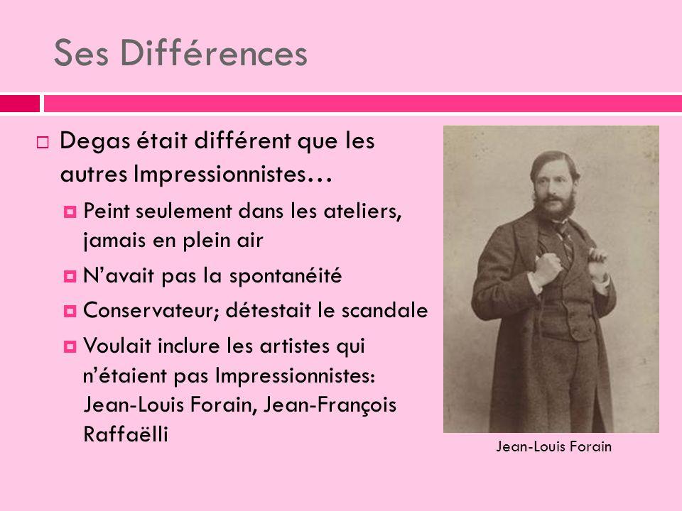 Ses Différences Degas était différent que les autres Impressionnistes…