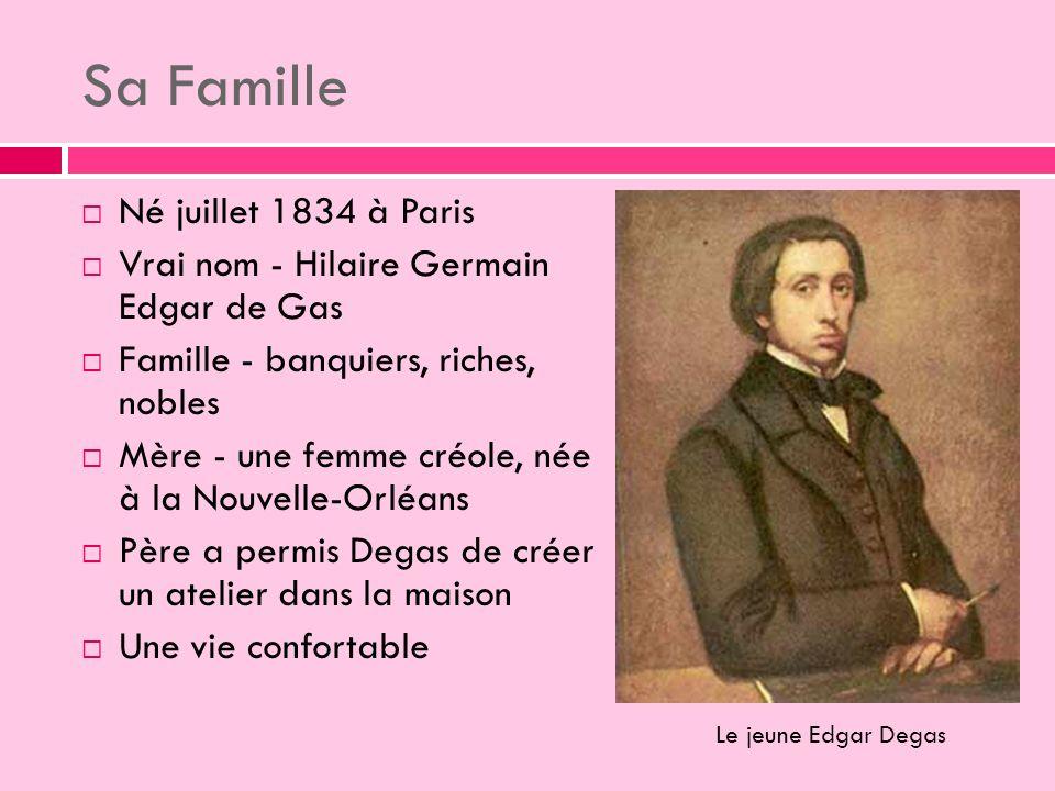 Sa Famille Né juillet 1834 à Paris
