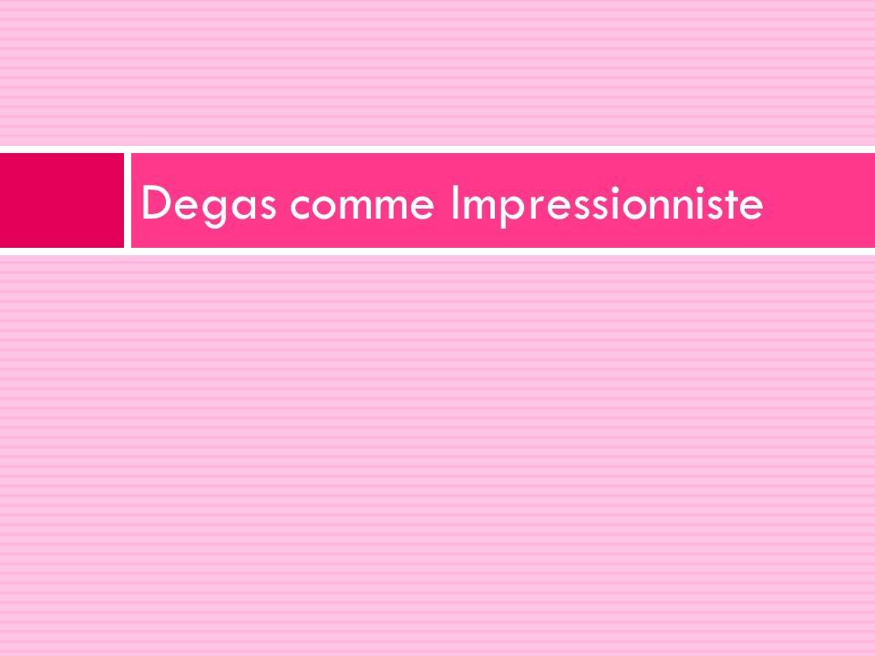 Degas comme Impressionniste