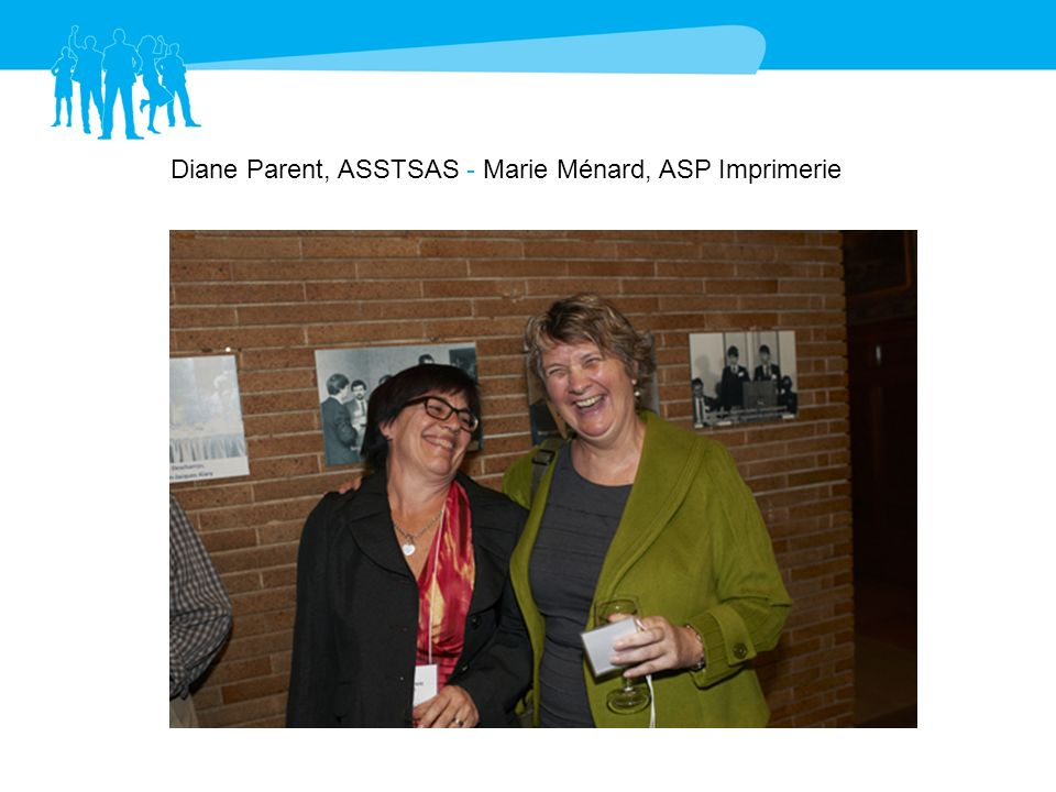 Diane Parent, ASSTSAS - Marie Ménard, ASP Imprimerie