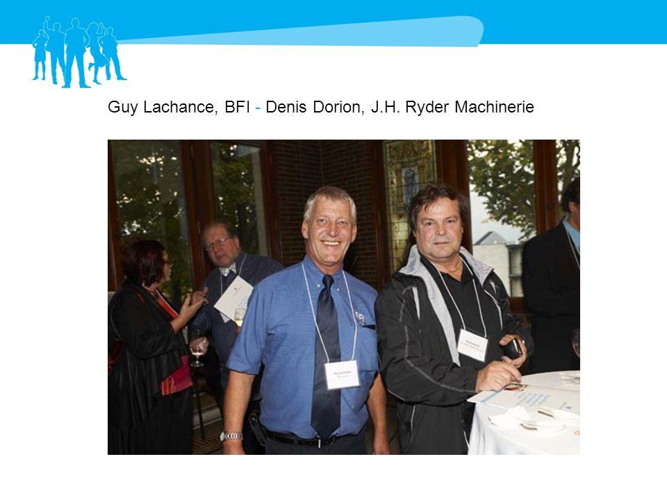 Guy Lachance, BFI - Denis Dorion, J.H. Ryder Machinerie