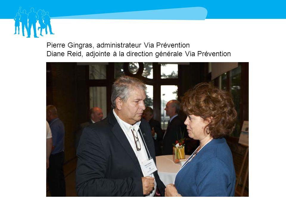 Pierre Gingras, administrateur Via Prévention Diane Reid, adjointe à la direction générale Via Prévention