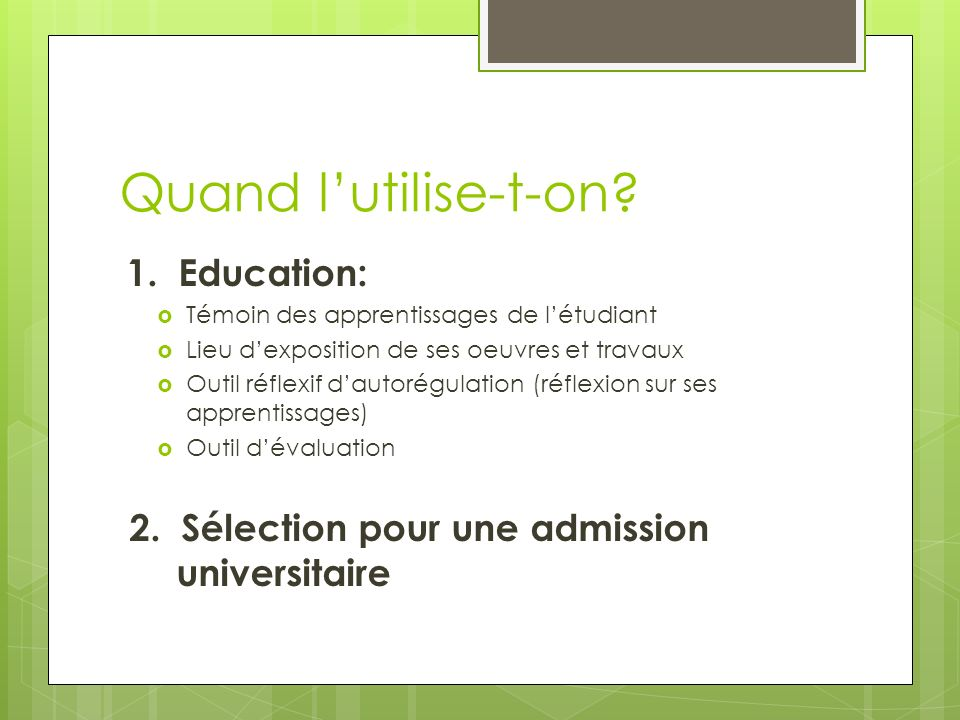 Quand l'utilise-t-on 1. Education: