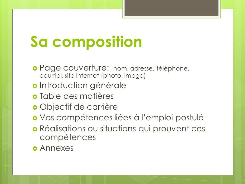 Sa compositionPage couverture: nom, adresse, téléphone, courriel, site Internet (photo, image) Introduction générale.