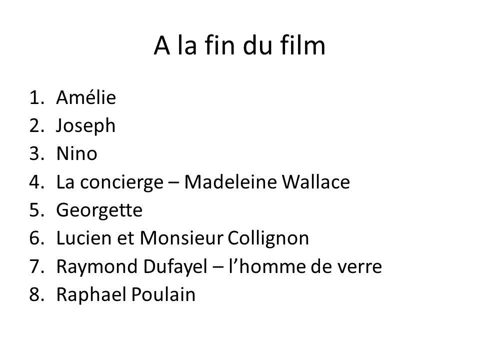 A la fin du film Amélie Joseph Nino La concierge – Madeleine Wallace