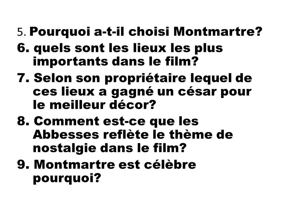 5. Pourquoi a-t-il choisi Montmartre. 6