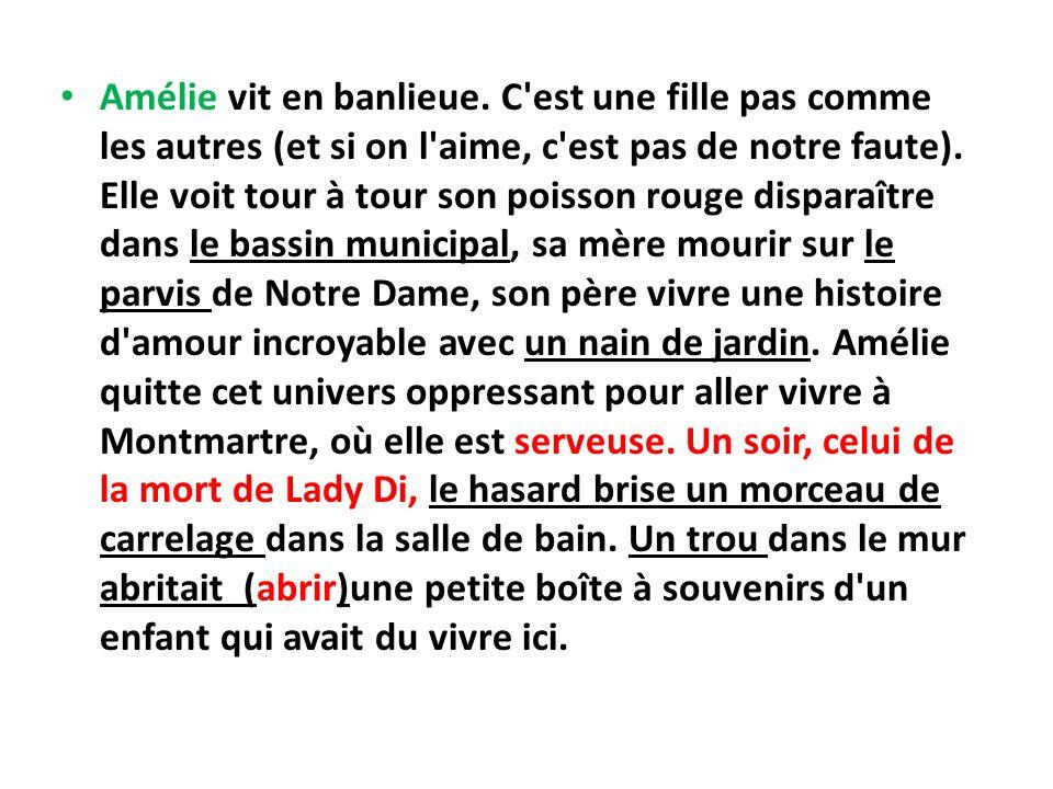 Amélie vit en banlieue.
