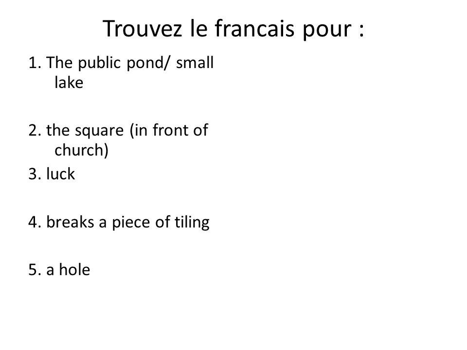 Trouvez le francais pour :