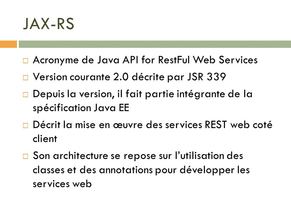 JAX-RS Acronyme de Java API for RestFul Web Services