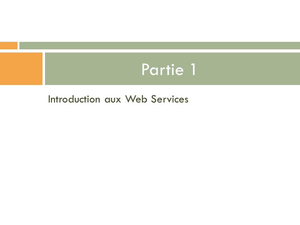Partie 1 Introduction aux Web Services