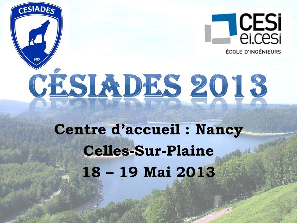 Centre d'accueil : Nancy Celles-Sur-Plaine 18 – 19 Mai 2013