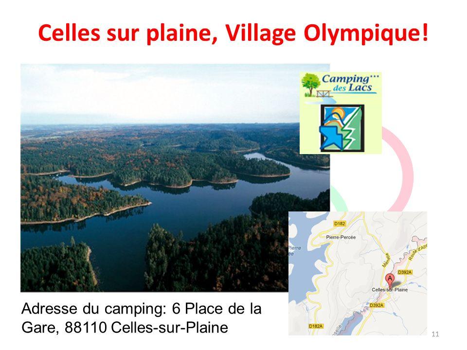 Celles sur plaine, Village Olympique!