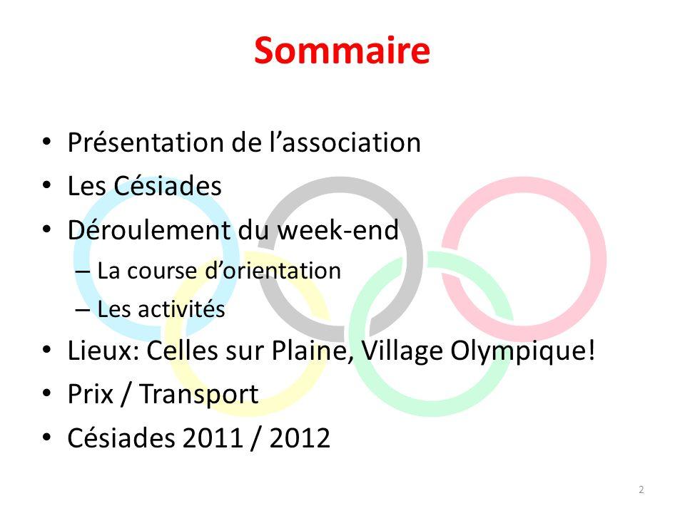 Sommaire Présentation de l'association Les Césiades