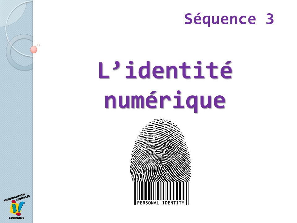 Séquence 3 L'identité numérique