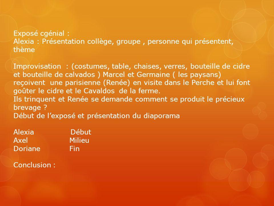 Exposé cgénial : Alexia : Présentation collège, groupe , personne qui présentent, thème.
