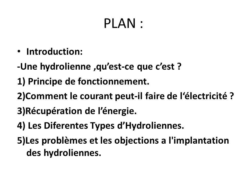 PLAN : Introduction: -Une hydrolienne ,qu'est-ce que c'est