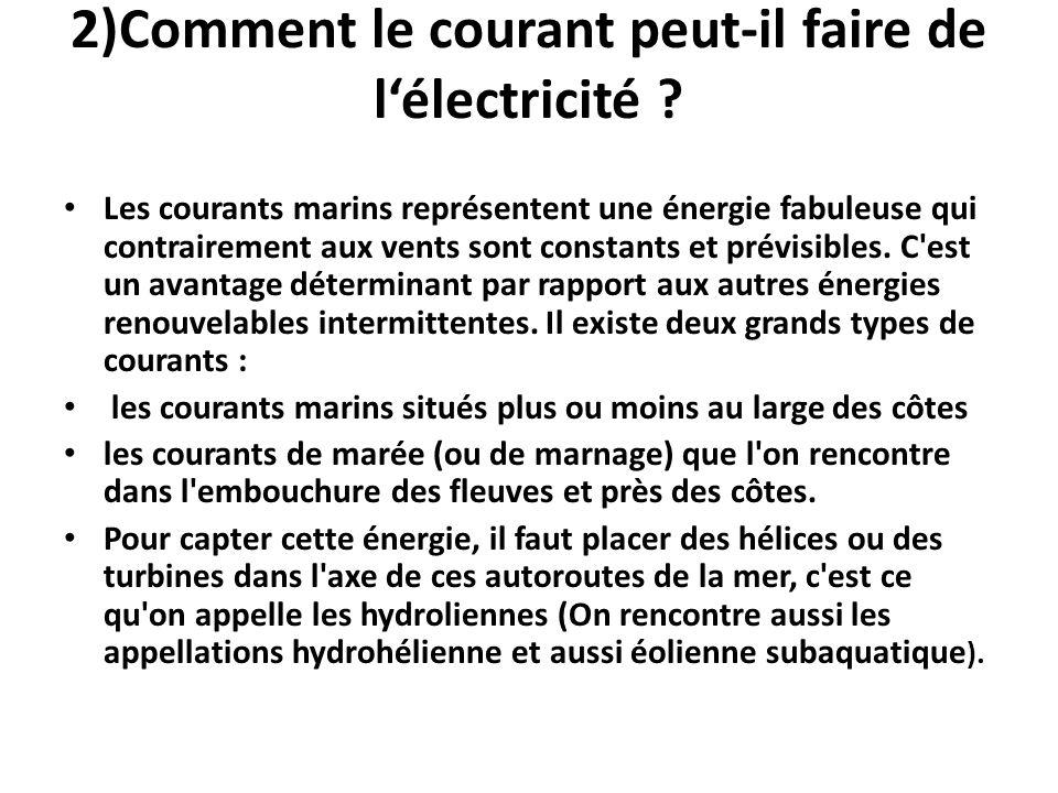 2)Comment le courant peut-il faire de l'électricité