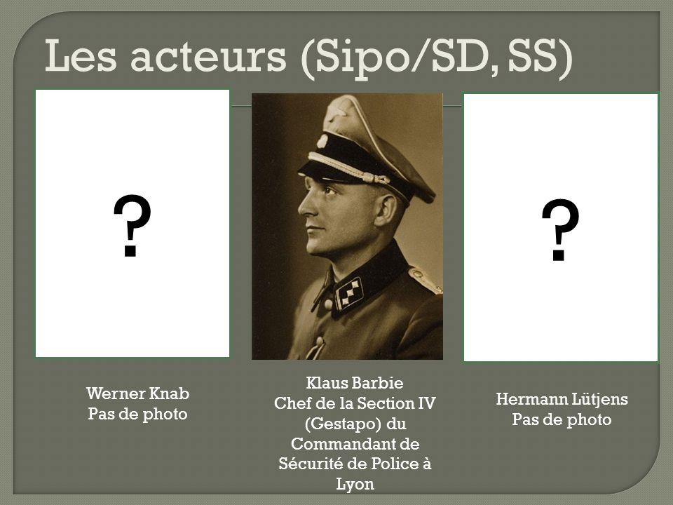 Les acteurs (Sipo/SD, SS) Klaus Barbie Werner Knab