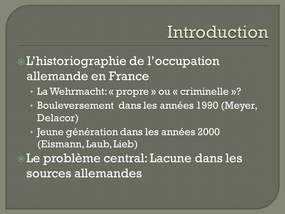 Introduction L'historiographie de l'occupation allemande en France