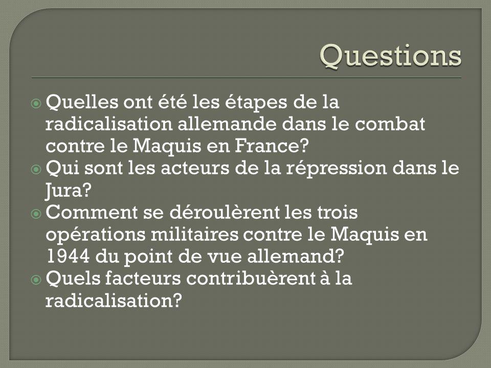 Questions Quelles ont été les étapes de la radicalisation allemande dans le combat contre le Maquis en France