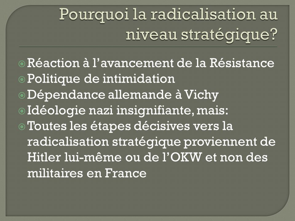 Pourquoi la radicalisation au niveau stratégique