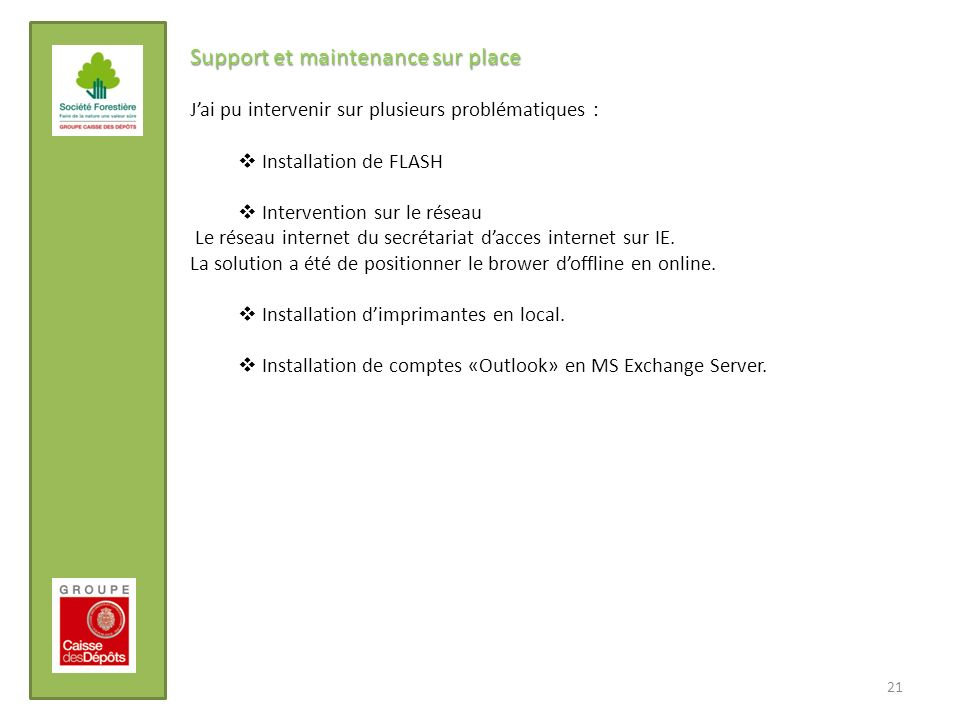 Support et maintenance sur place