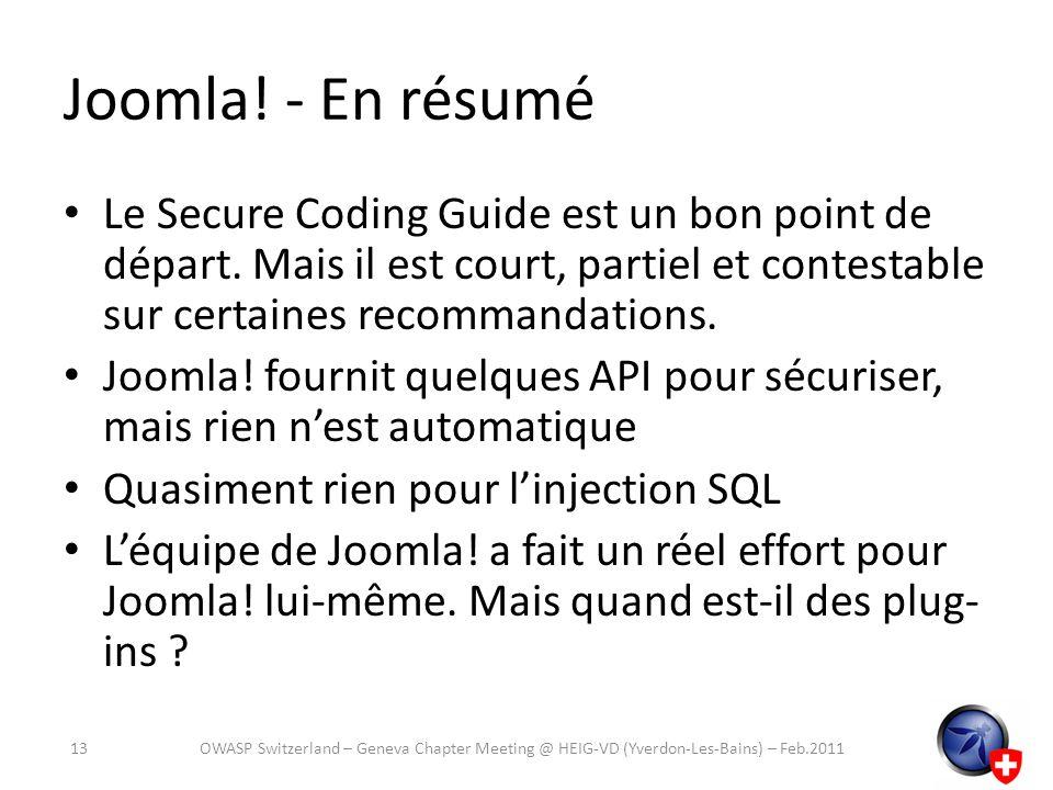 Joomla! - En résumé Le Secure Coding Guide est un bon point de départ. Mais il est court, partiel et contestable sur certaines recommandations.