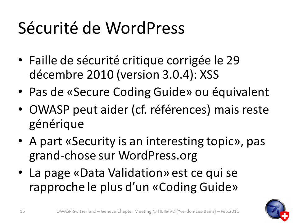 Sécurité de WordPress Faille de sécurité critique corrigée le 29 décembre 2010 (version 3.0.4): XSS.