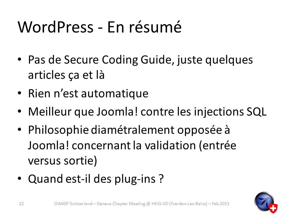 WordPress - En résumé Pas de Secure Coding Guide, juste quelques articles ça et là. Rien n'est automatique.