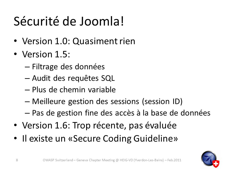 Sécurité de Joomla! Version 1.0: Quasiment rien Version 1.5: