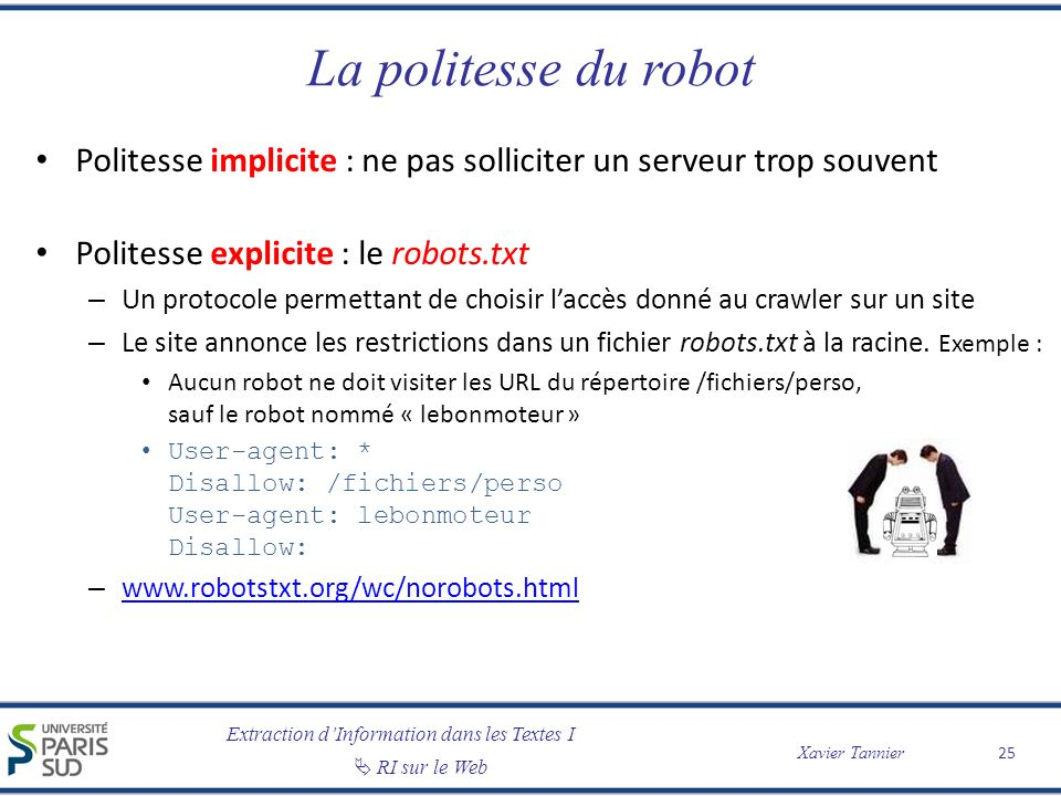 La politesse du robot Politesse implicite : ne pas solliciter un serveur trop souvent. Politesse explicite : le robots.txt.