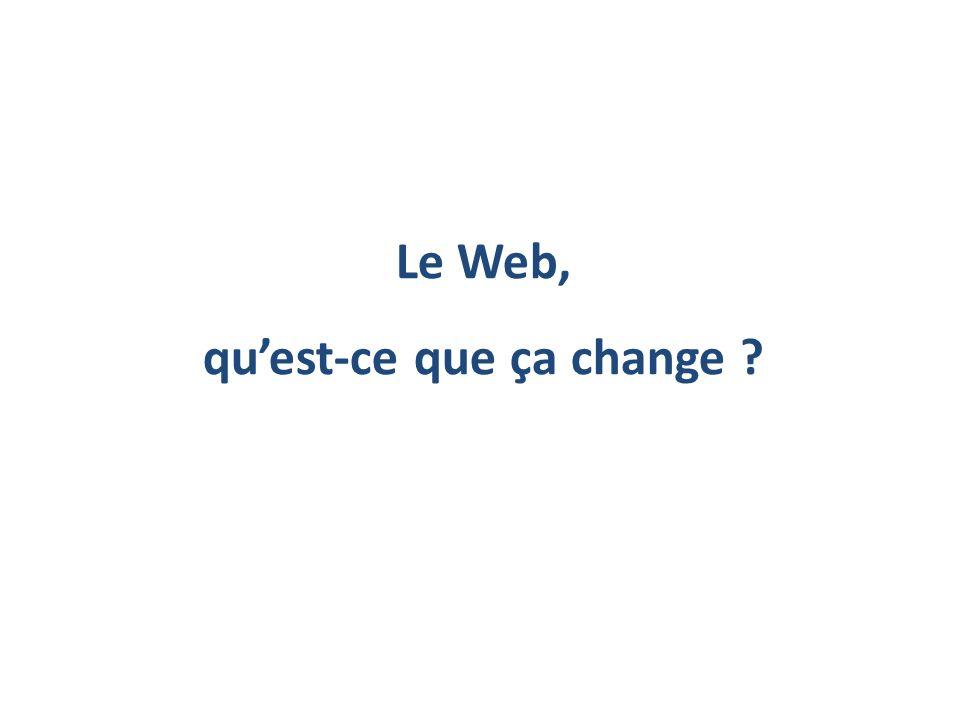 Le Web, qu'est-ce que ça change
