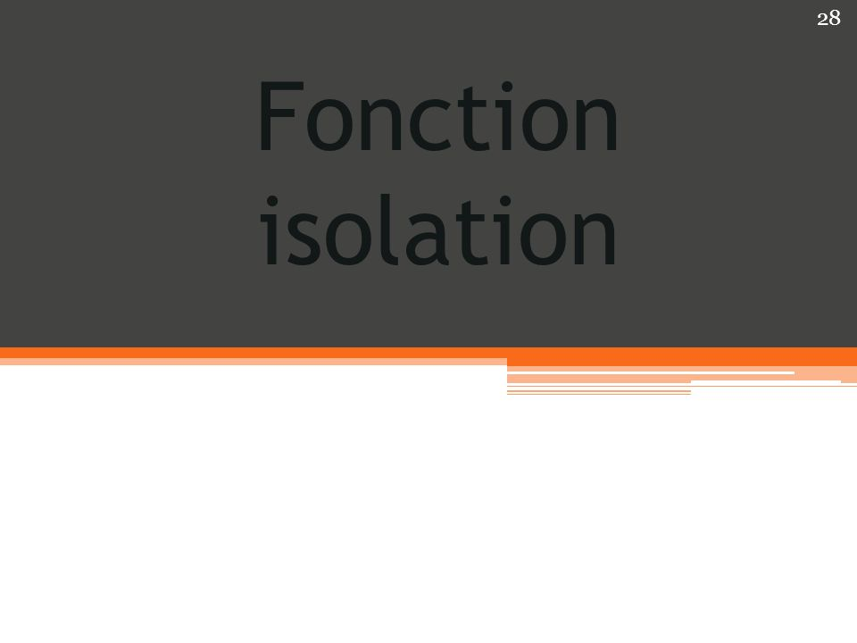 Fonction isolation