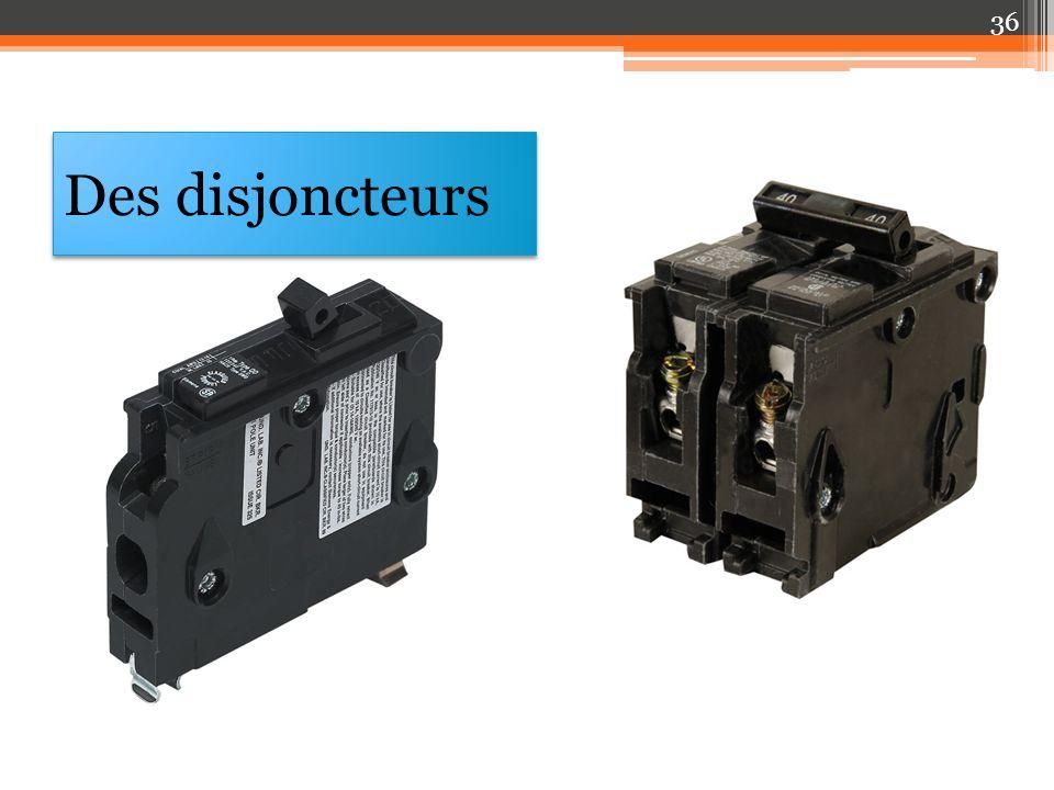 Des disjoncteurs