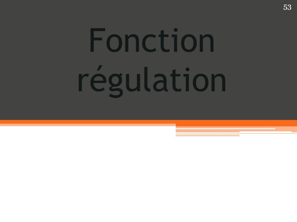 Fonction régulation
