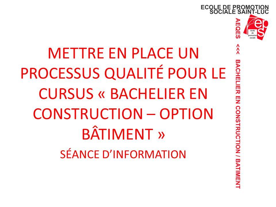 METTRE EN PLACE UN PROCESSUS QUALITÉ POUR LE CURSUS « BACHELIER EN CONSTRUCTION – OPTION BÂTIMENT »