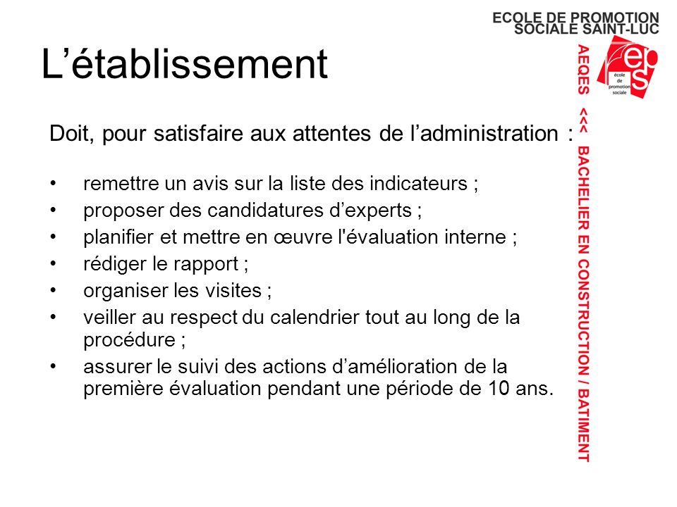 L'établissement Doit, pour satisfaire aux attentes de l'administration : remettre un avis sur la liste des indicateurs ;