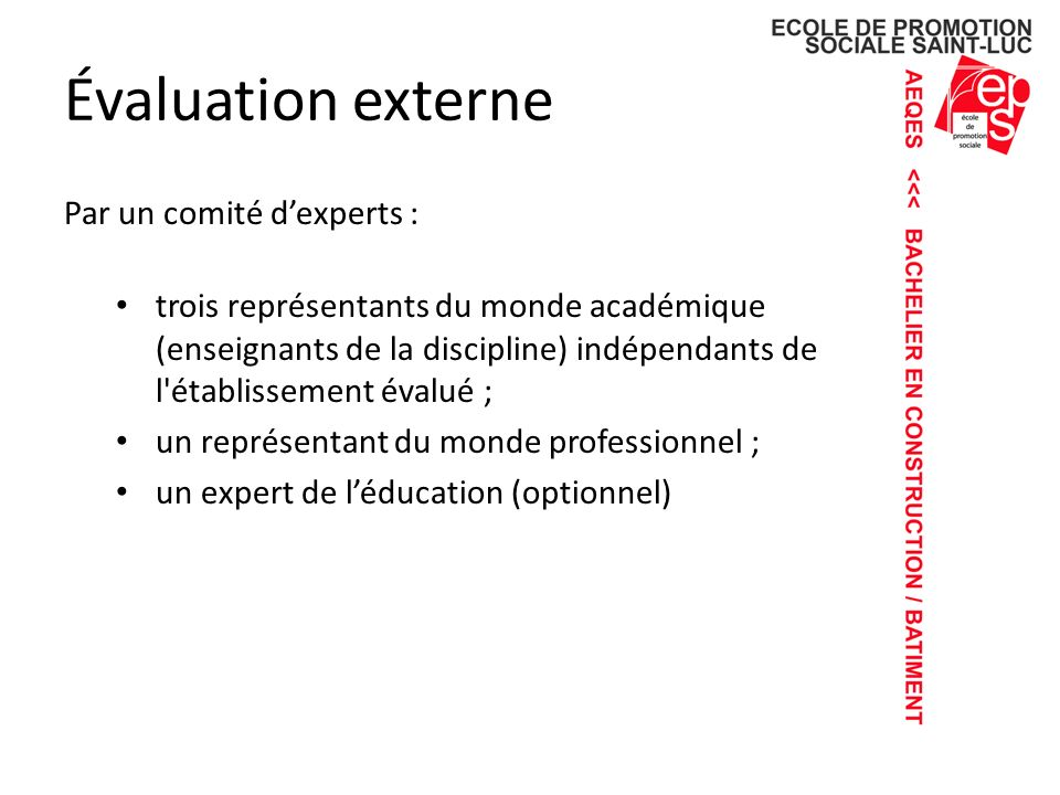 Évaluation externe Par un comité d'experts :