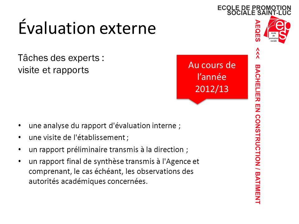 Évaluation externe Tâches des experts : Au cours de l'année 2012/13