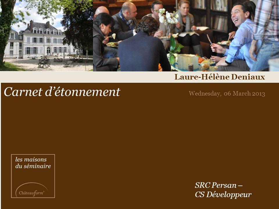 Carnet d'étonnement Laure-Hélène Deniaux SRC Persan – CS Développeur