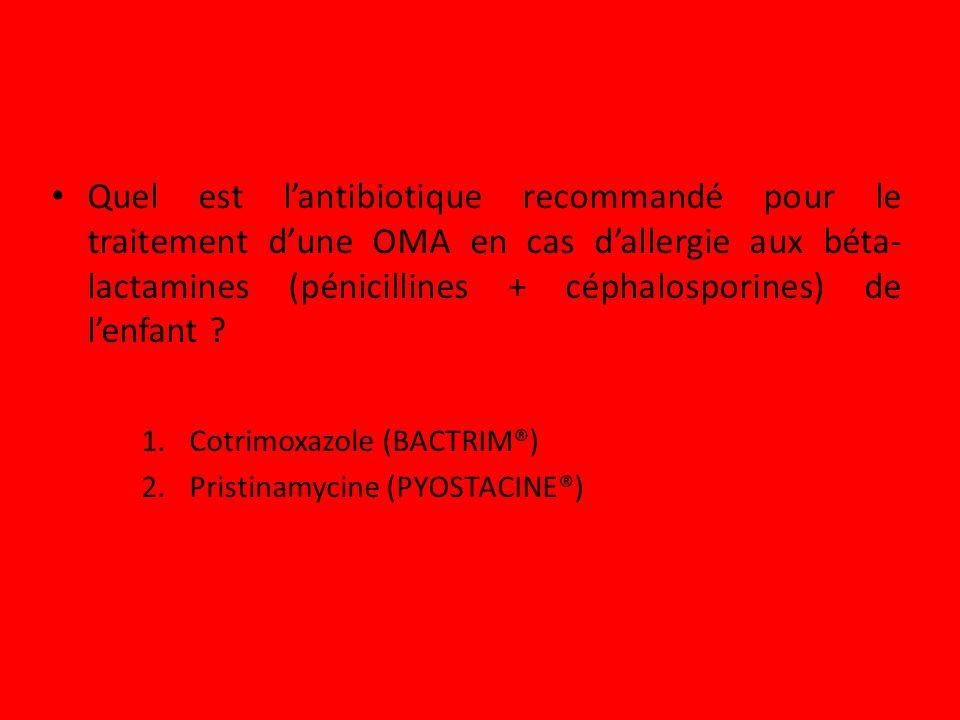 Quel est l'antibiotique recommandé pour le traitement d'une OMA en cas d'allergie aux béta-lactamines (pénicillines + céphalosporines) de l'enfant