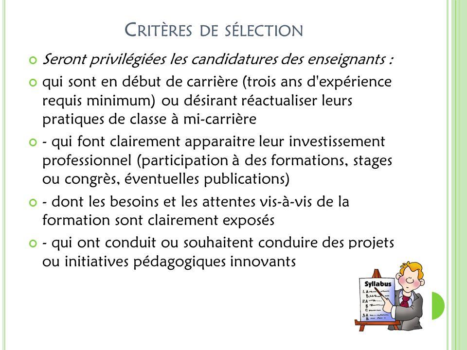 Critères de sélection Seront privilégiées les candidatures des enseignants :