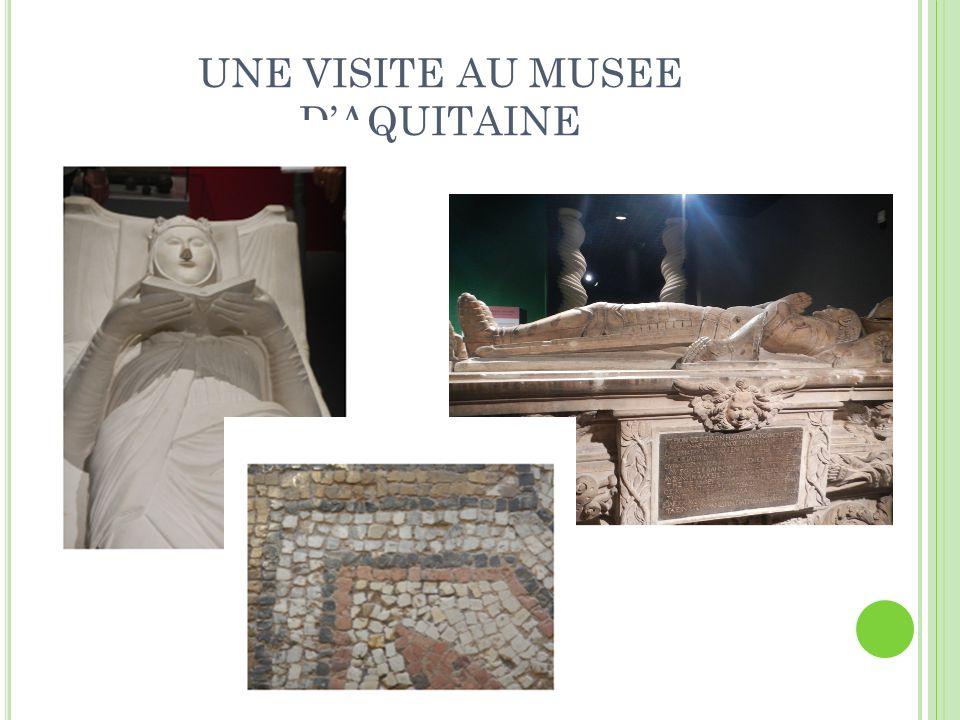 UNE VISITE AU MUSEE D'AQUITAINE