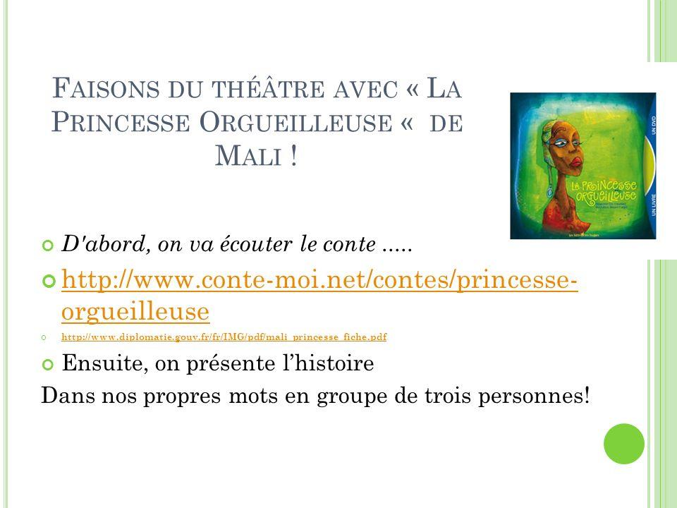 Faisons du théâtre avec « La Princesse Orgueilleuse « de Mali !