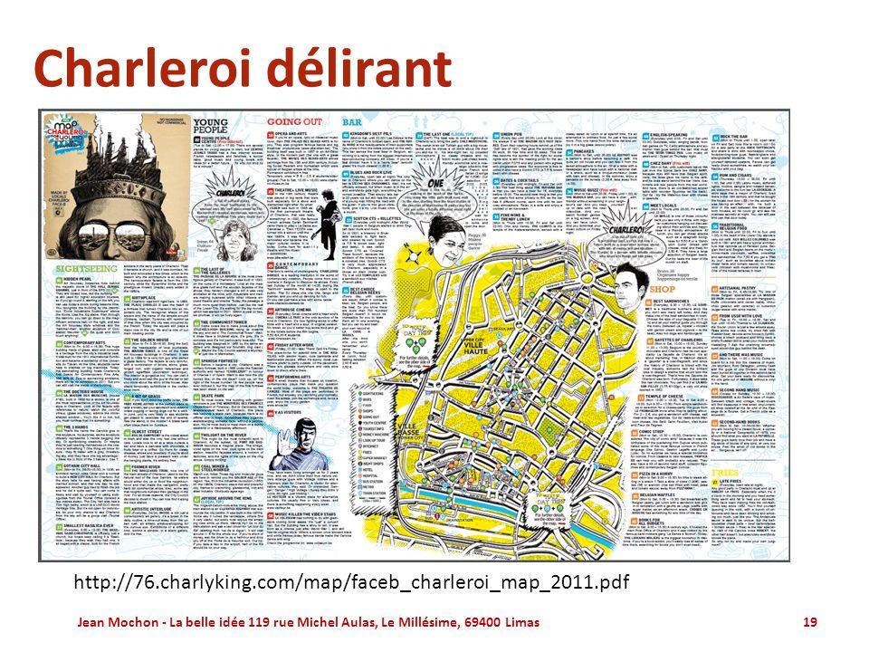 Charleroi délirant http://76.charlyking.com/map/faceb_charleroi_map_2011.pdf. http://76.charlyking.com/map/faceb_charleroi_map_2011.pdf.