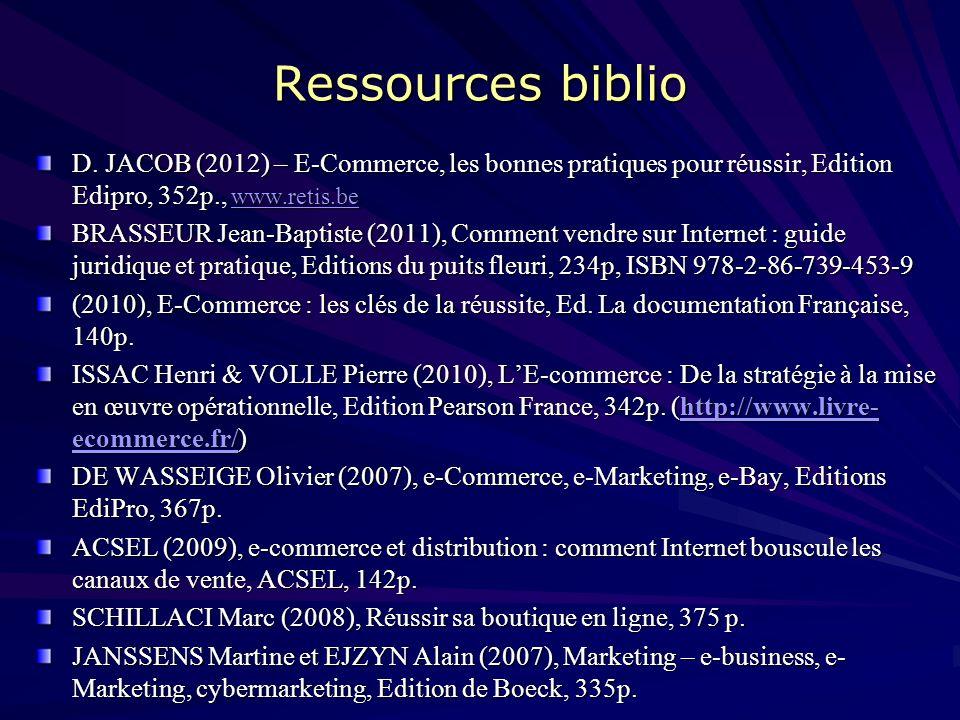 Ressources biblio D. JACOB (2012) – E-Commerce, les bonnes pratiques pour réussir, Edition Edipro, 352p., www.retis.be.