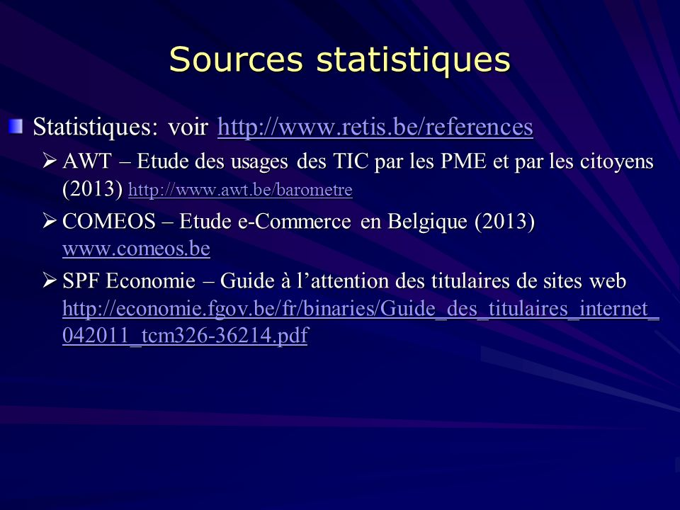 Sources statistiques Statistiques: voir http://www.retis.be/references